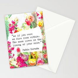 """""""As if you were on fire from within. The moon lives in the lining of your skin."""" Pablo Neruda Stationery Cards"""