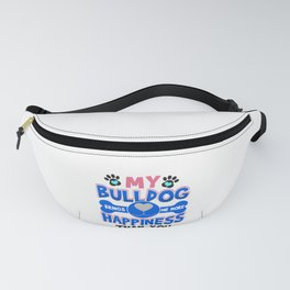 Bulldog Dog Lover My Bulldog Brings Me More Happiness than You Fanny Pack