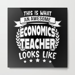 Awesome Economics Teacher funny Gift Metal Print