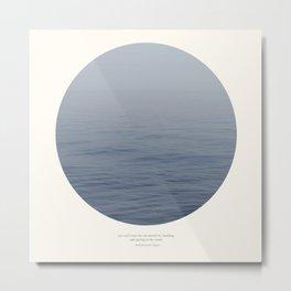 You can't cross the sea Metal Print