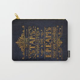 To the stars who listen Carry-All Pouch
