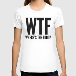 WTF Where's The Food (Black & White) T-shirt