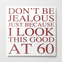 Funny 60th Birthday Metal Print