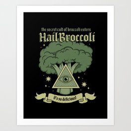 Hail Broccoli Art Print