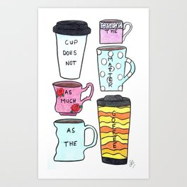 Only the coffee matters! Art Print