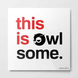 This is owlsome Metal Print