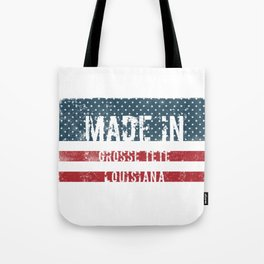 Made in Grosse Tete, Louisiana Tote Bag