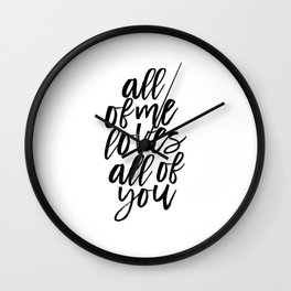 John Legend, All Of Me Loves All Of You,Song Lyrics,Love Quote,Valentines Day,Quote Prints Wall Clock