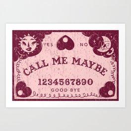 Call Me Maybe Art Print