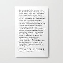21    | Lysander Spooner | Lysander Spooner Quotes | 200608 Metal Print