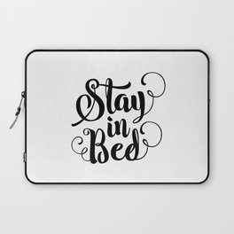 Stay in Bed black and white modern typography quote poster bedroom wall art home decor Laptop Sleeve