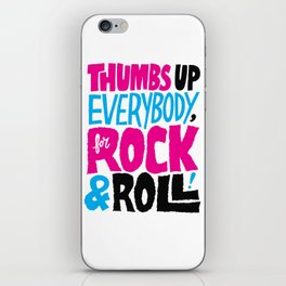 Thumbs Up Everybody, For Rock & Roll! iPhone Skin