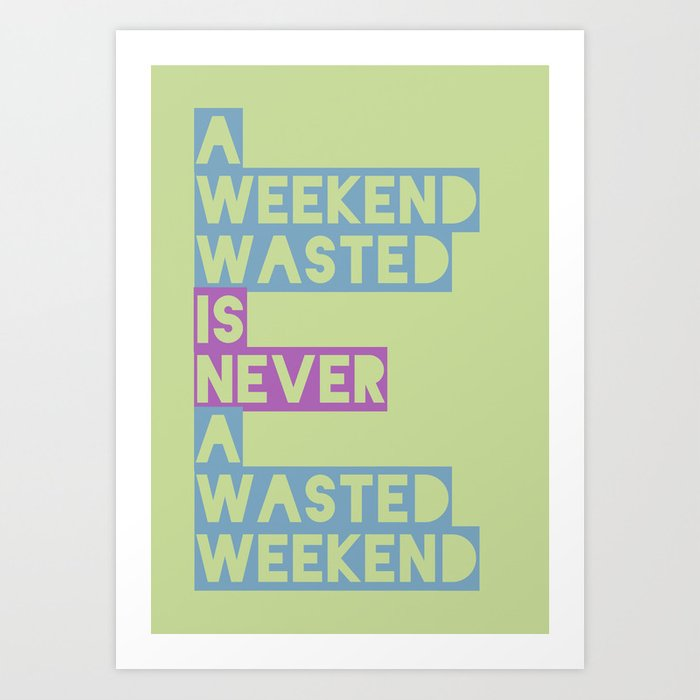 A Weekend Wasted (Colour) Art Print