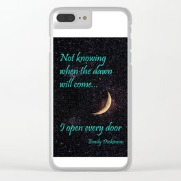 Not Knowing when the Dawn will come Clear iPhone Case