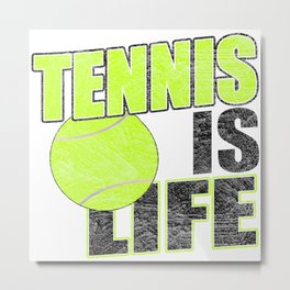 Tennis Is Life Distressed Metal Print