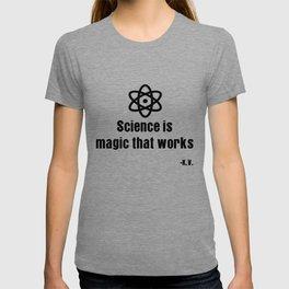 Science is magic that works | K.V. Shirt T-shirt