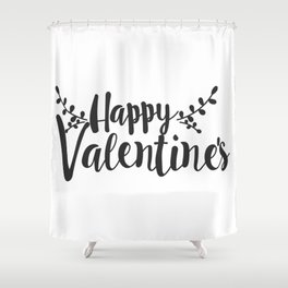 Hand Lettering Happy Valentines Shower Curtain