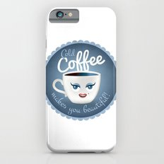 Cold coffee makes you beautiful... iPhone 6s Slim Case