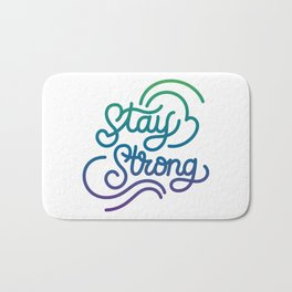 Stay Strong motivational quote lettering in original calligraphic style Bath Mat