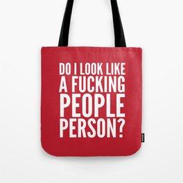 DO I LOOK LIKE A FUCKING PEOPLE PERSON? (Crimson) Tote Bag