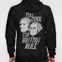 too cool for british rule science Hoody