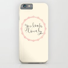 you look lovely Slim Case iPhone 6s