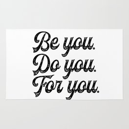 Be you. Do you.For you. Rug