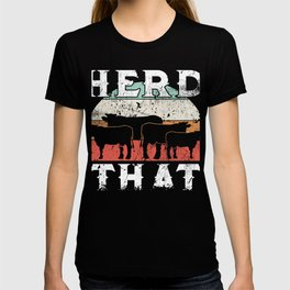"Great Gift For Farmers Or Managers Farming Tee ""Herd That"" T-shirt Design Cow Grill Cook Chef T-shirt"