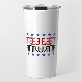 """REJECT TRUMP"" Travel Mug"