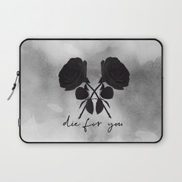 """Die for You"" Laptop Sleeve"