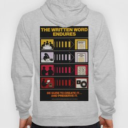 The Written Word Endures. Be Sure to Create It . . . And Preserve It. Hoody