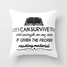 I can survive well enough on my own Throw Pillow