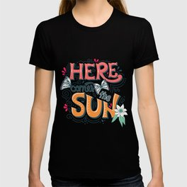 Here Comes The Sun 001 T-shirt
