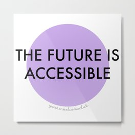 The Future is Accessible - Purple Metal Print