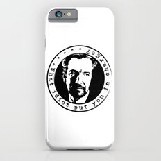 What idiot put you in charge? iPhone 6s Slim Case