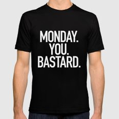 Monday You Bastard Mens Fitted Tee Black MEDIUM