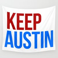 austin Wall Tapestries featuring KEEP AUSTIN by Julien