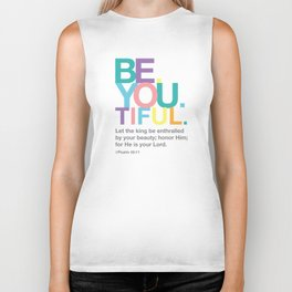 Be. You. Tiful. Biker Tank
