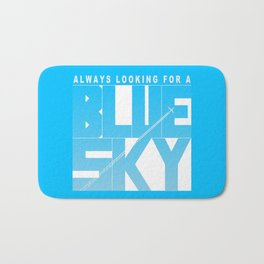 Always Looking for a Blue Sky Bath Mat