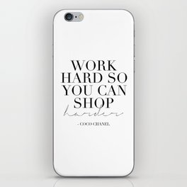 Work Hard So You Can Shop Harder,Gift For Her,Women Gift,Girly Print,Girls Room Decor,Fashion Print iPhone Skin