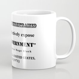 Only a free and unrestrained PRESS can effectively expose deception in GOVERNMENT Coffee Mug