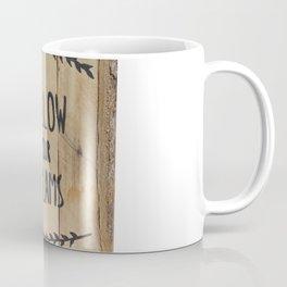 Follow your dreams :) Coffee Mug