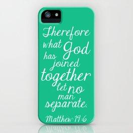 MATTHEW 19:6 iPhone Case