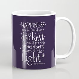 HAPPINESS CAN BE FOUND EVEN IN THE DARKEST OF TIMES - DUMBLEDORE QUOTE Coffee Mug