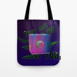 They are watching you 'cuz they don't trust you Tote Bag