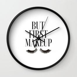 BUT FIRST MAKEUP, Wake Up And Makeup,Salon Decor,Girls Room Decor,Lashes Art,Lashes Print,Eyelashes Wall Clock