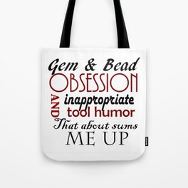 Gem & Bead Obsession & Inappropriate tool humor... Tote Bag