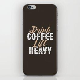 Drink Coffee Lift Heavy iPhone Skin