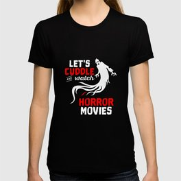 Halloween Lets Cuddle And Watch Horror Movies T-shirt