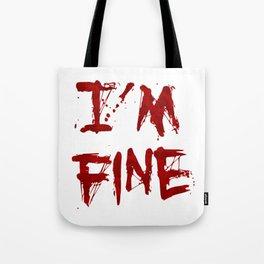 I'm Fine Tote Bag